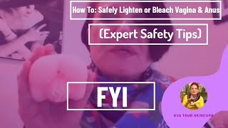 How to Safely Lighten or Bleach Vagina & Anus (Expert Safety Tips)