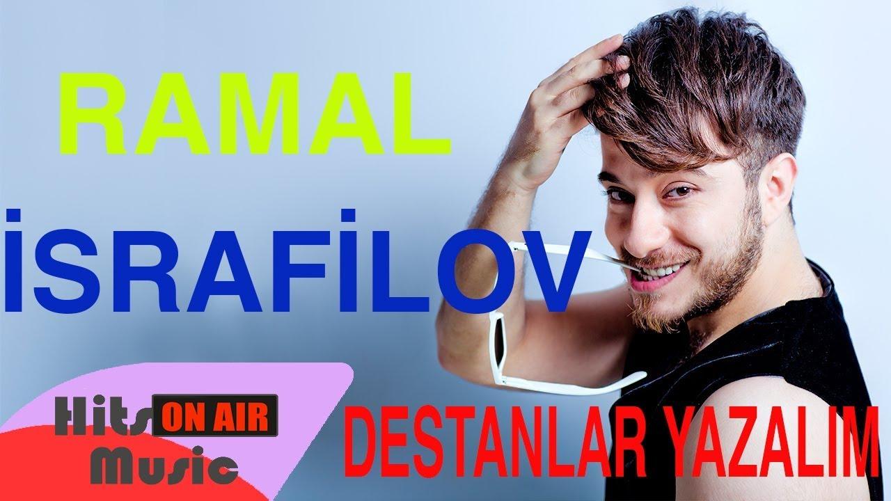 Ramal Israfilov Destanlar Yazalim Youtube