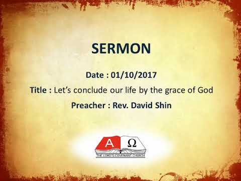 TLCC Sermon 171001-Let's conclude our life by the grace of G