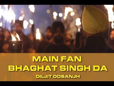 Main Fan Bhagat Singh Da - Diljit Dosanjh - Bikkar Bai Senti Mental Official Full Video