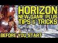 Horizon Zero Dawn Tips And Tricks BEFORE YOU START NEW GAME PLUS (Horizon Zero Dawn New Game Plus)