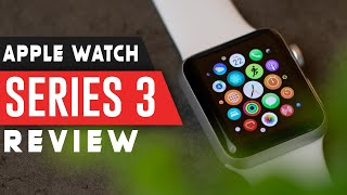 Apple Watch Series 3 - Worth it in 2021?|Watch Before You Buy