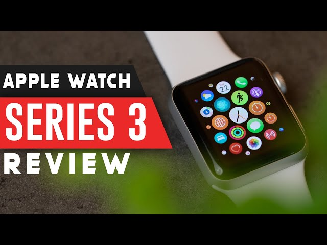 Apple Watch Series 3 Worth It In 2021 Watch Before You Buy Youtube