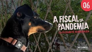 A fiscal da pandemia – Último episódio da temporada!