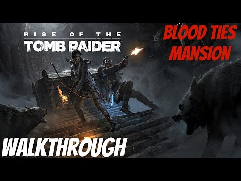 Rise of The Tomb Raider (PS4) - BLOOD TIES Gameplay Walkthrough Full Game ALL PUZZLE SOLUTIONS