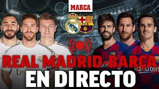 Real Madrid - Barcelona EN DIRECTO: sigue El Clásico EN VIVO I MARCA