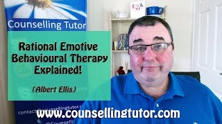Rational Emotive Behavioural Therapy- REBT  by Albert Ellis
