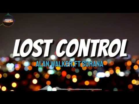 lost-control---alan-walker,-ft-sorana-(lirik-&-terjemahan)
