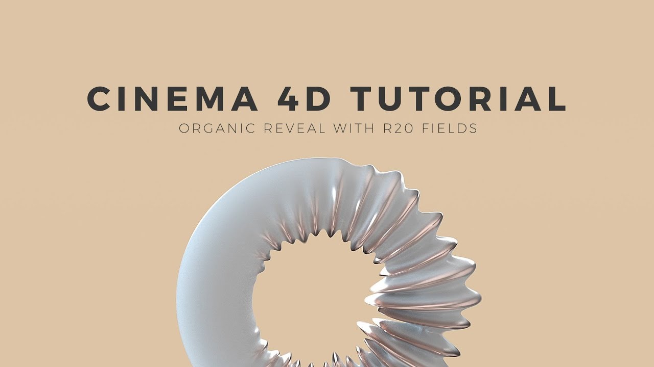 Cinema 4D Tutorial: Organic Reveal with R20 Fields
