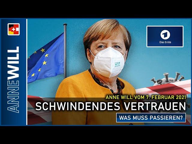Anne Will - 07.02.2021 - Schwindendes Vertrauen ins Krisenmanagement – was muss passieren? (ARD)