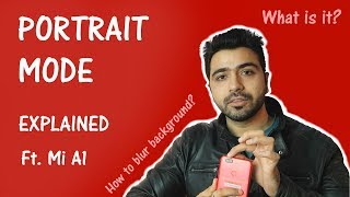 Portrait Mode Explained (Hindi): Ft. Xiaomi Mi A1
