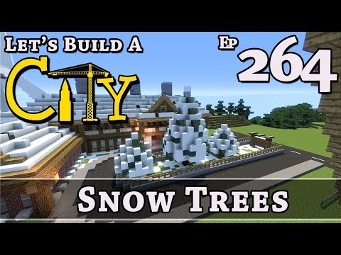 How To Build A City :: Minecraft :: Snow Trees :: E264
