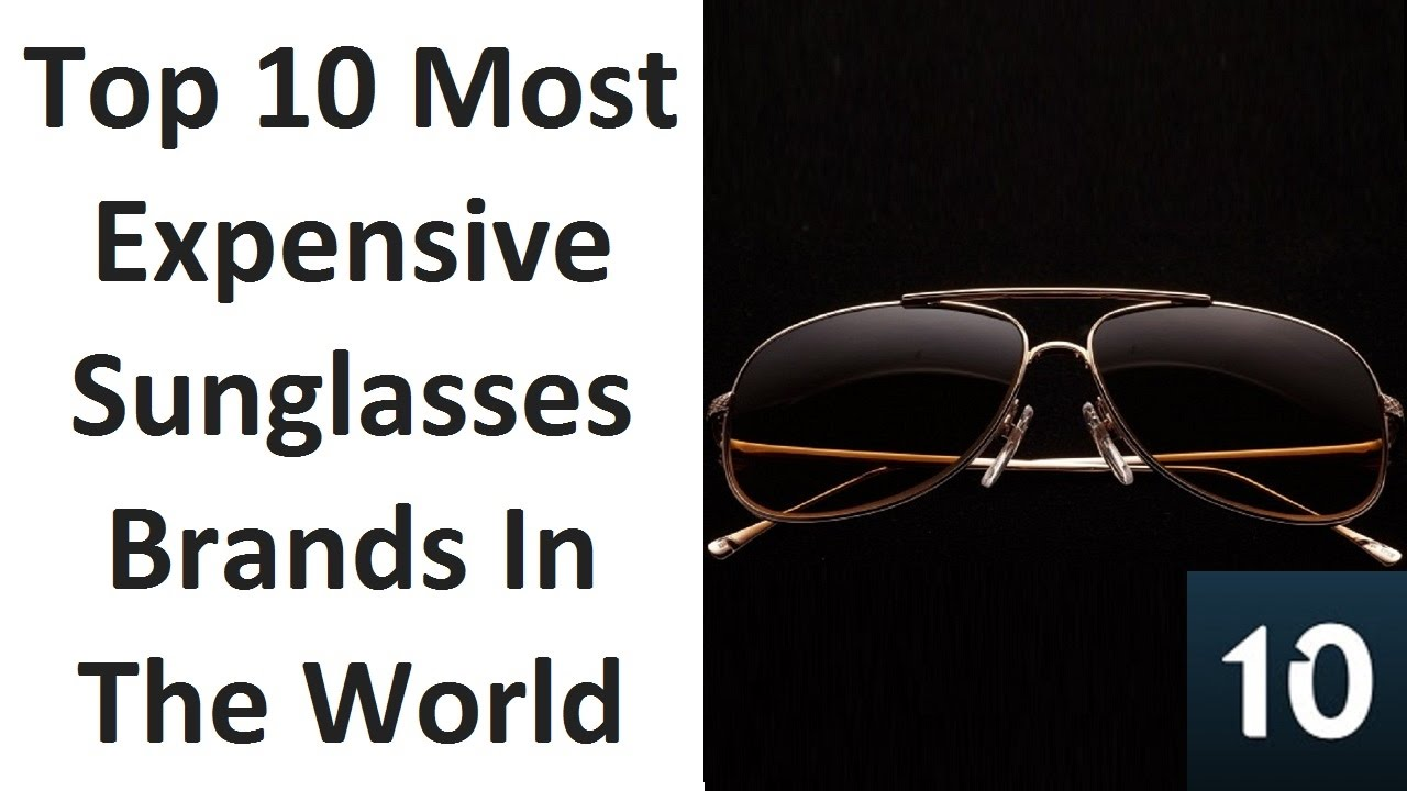 03ba98ef329 Top 10 Most Expensive Sunglasses Brands In The World - YouTube