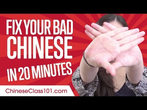 Fix Your Bad Chinese in 20 minutes!