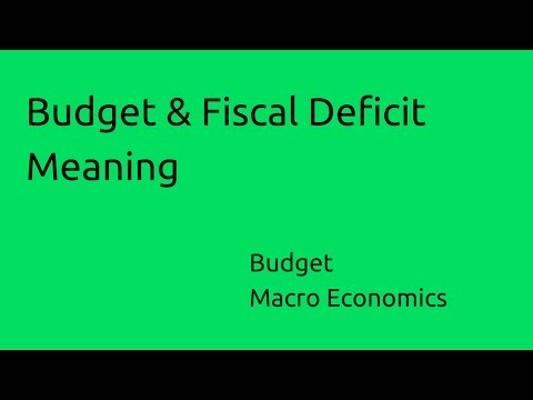 Meaning of Budget & Fiscal Deficit