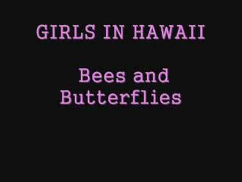 Girls In Hawaii - Bees And Butterflies