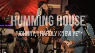 Humming House Party! (Live) - Johnny, I Hardly Knew Ye