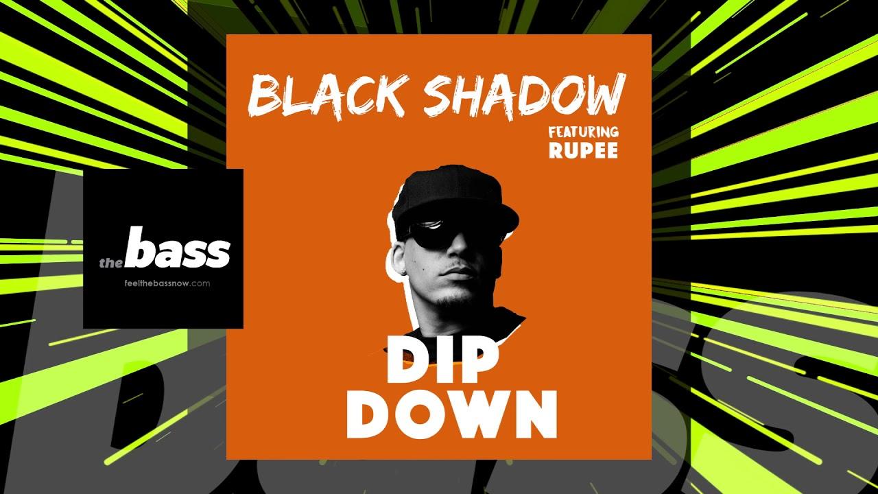 Black Shadow feat  Rupee - Dip Down   2018 Music Release