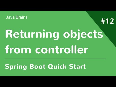 Spring Boot Quick Start 12 - Returning Objects From Controller