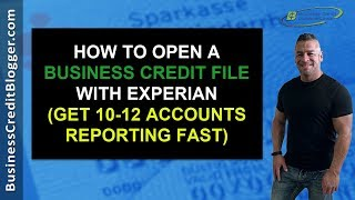 How to Open a Business Credit File with Experian  Business Credit 2019
