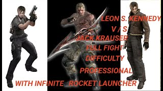Resident evil 4 Leon vs Jack full Fight with INFINITE ROCKET LAUNCHER Difficulty Professional