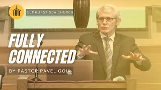 """Pastor Pavel Goia - """"Fully Connected"""" - 11/14/20 (9:30 AM CST)"""