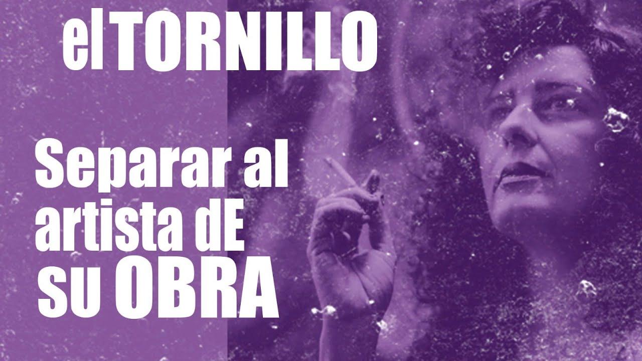 #EnLaFrontera456 - Irantzu Varela, #ElTornillo y 'separar al artista de su obra'