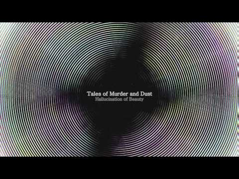 Tales of Murder and Dust - Hallucination of Beauty (Full Album)