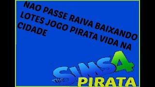 DICAS PARA BAIXAR LOTES THE SIMS VIDA NA CIDADE ''PIRATA''