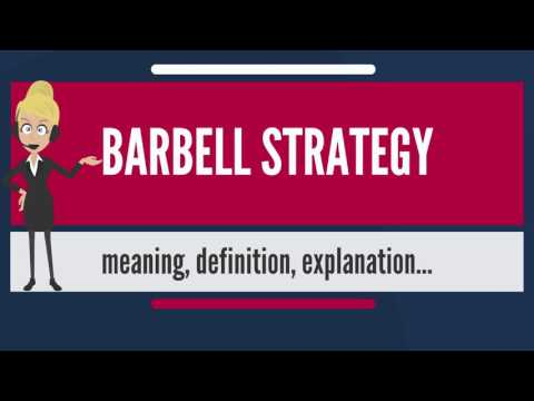 What is BARBELL STRATEGY? What does BARBELL STRATEGY mean? BARBELL STRATEGY meaning & explanation