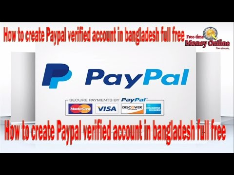 How to create verified PayPal account in Bangladesh free