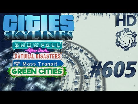 Cities: Skylines Snowfall Let's Play #605