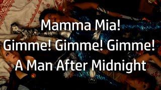 Mamma Mia!   Gimme! Gimme! Gimme! {lyrics}