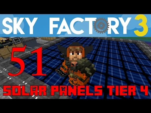Ep 51 / Solar Panel Tier 4 / Sky Factory 3.0 / FTB / Minecraft / Tutorial
