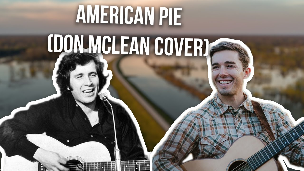 American Pie (Don Mclean Cover)