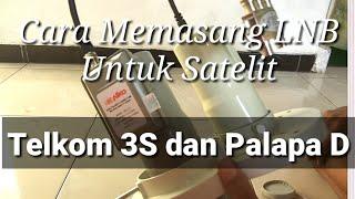 Video Cara Memasang dan Setting LNB Telkom 3S & Palapa D download MP3, 3GP, MP4, WEBM, AVI, FLV Oktober 2017