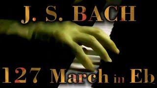 Johann Sebastian BACH: March in Eb major, BWV Anh. 127