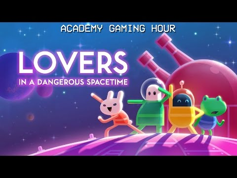 Academy Gaming Hour w/ Lovers in a Dangerous Spacetime - Special Guest: Jameson Gameson