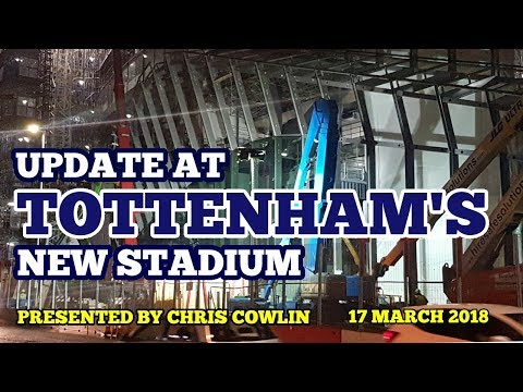 UPDATE AT TOTTENHAM'S NEW STADIUM - Night Visit to the New Home of the Mighty Spurs - 17 March 2018