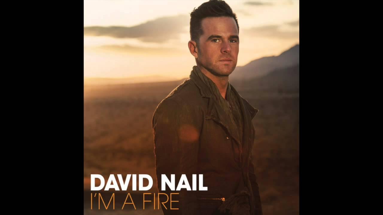 David Nail - I\'m A Fire (song) - YouTube