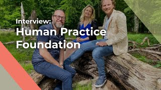 Human Practice Foundation - The personal Journey