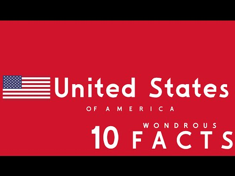 Ten Wondrous Facts About the United States of America