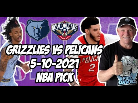 Memphis Grizzlies vs New Orleans Pelicans 5/10/21 Free NBA Pick and Prediction NBA Betting Tips
