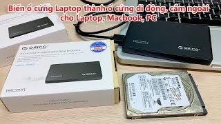 Biến ổ cứng Laptop thành ổ cứng di động, ổ cứng cắm ngoài USB 3.0