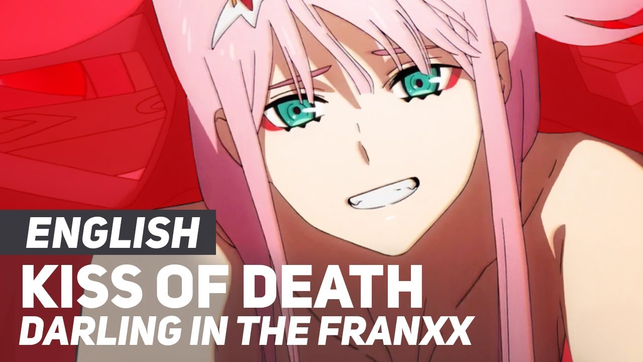 darling in the franxx kiss of death op opening english ver