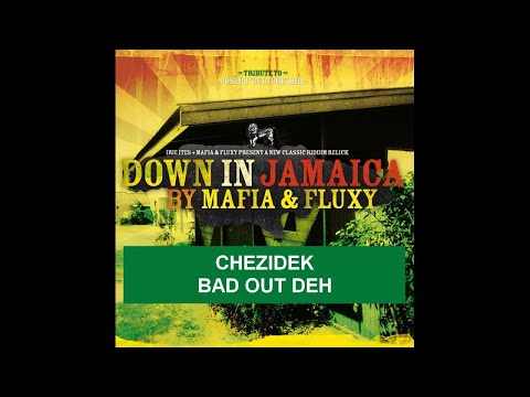 CHEZIDEK - BAD OUT DEH - DOWN IN JAMAICA RIDDIM - IRIE ITES RECORDS mp3
