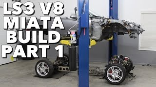 Ls3 V8 Miata Build - Project Thunderbolt Part 1