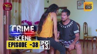 Crime Scene - ක්රයිම් සීන් | Episode -38 | 2018-12-27 | Rupavahini TeleDrama Thumbnail