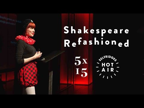Selfridges presents Shakespeare ReFASHIONed 5x15 Talk: Amber Butchart on Shakespeare