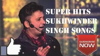 Best of SUKHWINDER SINGH Bollywood hindi Jukebox Hindi Songs